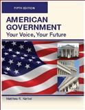 AMERICAN GOVERNMENT, Your Voice, Your Future, Fifth Edition (Paperback/B/W)