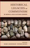 Historical Legacies of Communism in Russia and Eastern Europe, , 1107054176