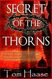 Secret of the Thorns, Tom Haase, 1490404171
