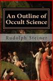 An Outline of Occult Science, Rudolph Steiner, 1500464171