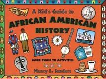 A Kid's Guide to African American History, Nancy I. Sanders, 155652417X