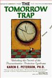 The Tomorrow Trap, Karen E. Peterson and Karen Peterson, 1558744177