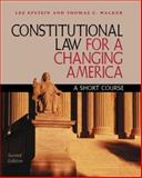 Constitutional Law for a Changing America, Epstein, Lee and Walker, Thomas G., 1568024177