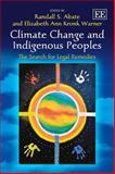 Climate Change and Indigenous Peoples : The Search for Legal Remedies, Randall S. Abate, Elizabeth Ann Kronk Warner, 1783474173