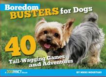 Boredom Busters for Dogs, Nikki Moustaki, 1935484176