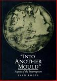 Into Another Mould : Aspects of the Interregnum, Ivan Roots, 0859894177