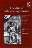 The Arts of 17th-Century Science : Representations of the Natural World in European and North American Culture, Watt, Diane and Jowitt, Claire, 0754604179
