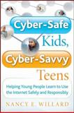 Cyber-Safe Kids, Cyber-Savvy Teens, Nancy E. Willard, 0787994170