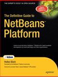 The Definitive Guide to NetBeans Platform, Böck, Heiko, 1430224177