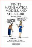 Finite Mathematics, Models, and Structure, William J. Adams, 1436334179