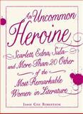 An Uncommon Heroine, Jamie Cox Robertson, 1440504172
