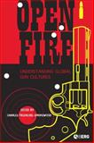 Open Fire : Understanding Global Gun Cultures, Springwood, Charles Fruehling, 1845204174