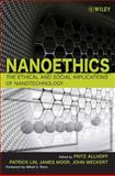 Nanoethics : The Ethical and Social Implications of Nanotechnology, Lin, Patrick, 0470084170