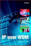 IP over WDM, Liu, Kevin H., 0470844175