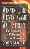 Winning the Mental Game on Wall Street : The Psychology and Philosophy of Successful Investing, Magee, John, 0910944172