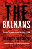The Balkans, Dennis P. Hupchick, 1403964173