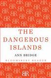 The Dangerous Islands, Ann Bridge, 1448204178