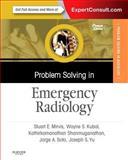 Problem Solving in Emergency Radiology, Mirvis, Stuart E. and Kubal, Wayne S., 145575417X