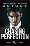Chasing Perfection Vol. 1, M. S. Parker, 1500504173