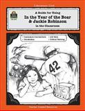 A Guide for Using in the Year of the Boar and Jackie Robinson in the Classroom, Caroline Nakajima, 1557344175