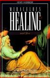 Miraculous Healing and You, Henry Wildeboer, 156212417X
