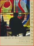 Sacred Passion : The Art of William Schickel, Second Edition, Wolfe, Gregory, 0268044171
