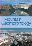 Mountain Geomorphology, Owens, Philip N. and Slaymaker, Olav, 0340764171