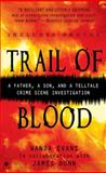 Trail of Blood, Wanda Evans and James Dunn, 0425214176