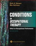 Conditions in Occupational Therapy : Effect on Occupational Performance, Hansen, Ruth and Atchison, Ben, 0683304178