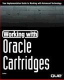 Working with Oracle Cartridges, Shiflett, Steve, 0789714175