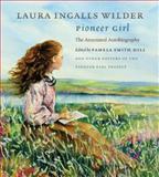 Pioneer Girl, Laura Ingalls Wilder, 0984504176