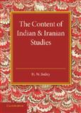 The Content of Indian and Iranian Studies, Bailey, H. W., 1107634172