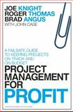 Project Management for Profit, Joe Knight and Roger Thomas, 1422144178