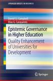 Epistemic Governance in Higher Education : Quality Enhancement of Universities for Development, Campbell, David F. J. and Carayannis, Elias G., 1461444179