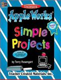 AppleWorks Simple Projects - Challenging, Terry Rosengart, 1576904172