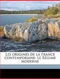 Les Origines de la France Contemporaine, Hippolyte Taine, 1149444177