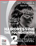 Hairdressing : The Foundations : The Official Guide to S/NVQ Level 2, Palladino  Green Staff and Green, Martin, 1844804178