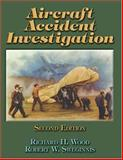 Aircraft Accident Investigation, Wood, Richard H. and Sweginnis, Robert W., 1892944170
