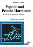 Peptide and Protein Hormones : Structure, Regulation, Activity - A Reference Manual, Koenig, Wolfgang, 3527284176