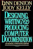 Designing, Writing, and Producing Computer Documentation, Denton, Lynn, 0070164177