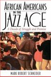 African Americans in the Jazz Age, Mark Robert Schneider, 0742544176