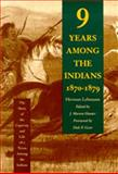 Nine Years among the Indians, 1870-1879 : The Story of the Captivity and Life of a Texan among the Indians, Lehmann, Herman, 0826314171