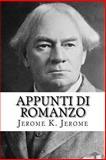 Appunti Di Romanzo, Jerome K. Jerome, 1500714178