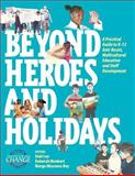 Beyond Heroes and Holidays 2nd Edition