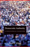 Democratic Authority : A Philosophical Framework, Estlund, David M., 0691124175