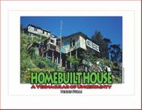 Homebuilt House : A Vernacular of Uncertainty, Fukai, Dennis, 0976274175