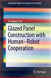 Glazed Panel Construction with Human-Robot Cooperation, Lee, Seungyeol, 1461414172