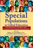 Special Populations in Gifted Education : Understanding Our Most Able Students from Diverse Backgrounds, Frazier, Andrea Dawn and Castellano, Jaime A., 159363417X
