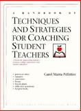 A Handbook of Techniques and Strategies for Coaching Student Teachers, Pelletier, Carol M., 0205154182