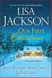 Our First Christmas, Lisa Jackson and Mary Burton, 0758294182